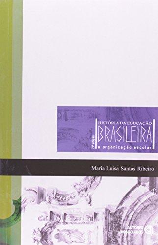 História da Educação Brasileira: a Organização Escolar