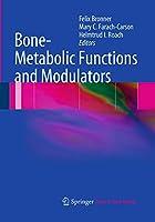 Bone-Metabolic Functions and Modulators (Topics in Bone Biology)