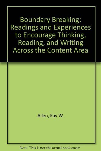 Boundary Breaking: Readings and Experiences to Encourage Thinking, Reading, and Writing Across the Content Area by Allen Kay W. Hutchinson Cynthia J. Wood Alexander T. (1995-06-01) Paperback