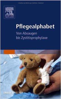 Pflegealphabet: Von Absaugen bis Zystitisprophylaxe ( 19. Oktober 2006 )