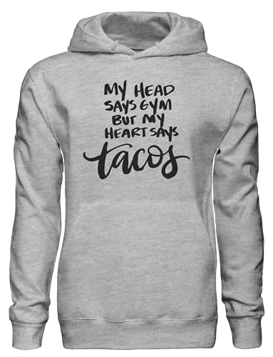 Sudadera con capucha My Head Says Gym, But My Heart Says Tacos, gris, M