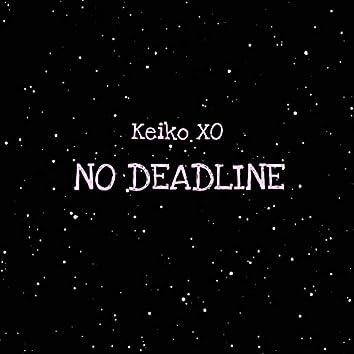 No Deadline