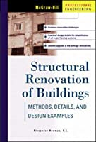 Structural Renovation of Buildings: Methods, Details, and Design Examples (McGraw-Hill Professional Engineering)