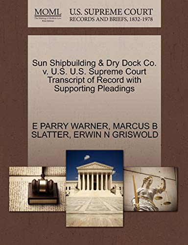 Sun Shipbuilding & Dry Dock Co. v. U.S. U.S. Supreme Court Transcript of Record with Supporting Pleadings