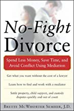 No-Fight Divorce: Spend Less Money, Save Time, and Avoid Conflict Using Mediation