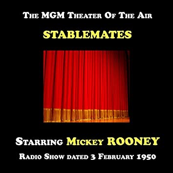 The MGM Theater Of The Air, Stablemates starring Mickey Rooney