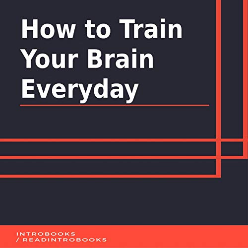How to Train Your Brain Everyday cover art