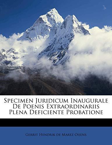 Specimen Juridicum Inaugurale De Poenis Extraordinariis Plena Deficiente Probatione (Latin Edition)