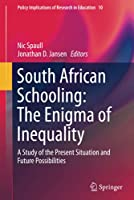 South African Schooling: The Enigma of Inequality: A Study of the Present Situation and Future Possibilities (Policy Implications of Research in Education, 10)