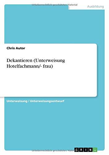Dekantieren (Unterweisung Hotelfachmann/- frau)