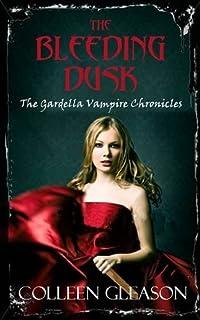 The Bleeding Dusk (Gardella Vampire Chronicles)
