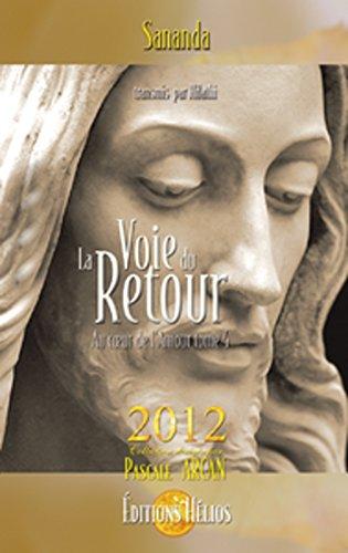 Couverture du livre La Voie du retour: Au cœur de l'amour tome 4 - 2012 (Au coeur de l'amour)