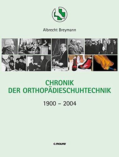 Chronik der Orthopädieschuhtechnik 1900-2004