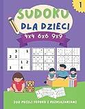 Sudoku dla dzieci 4x4 6x6 9x9: 200 niesamowitych puzzli sudoku dla dzieci od łatwych do trudnych (z instrukcjami i rozwiązaniami) | Doskonała książka z zadaniami sudoku dla bystrych dzieci