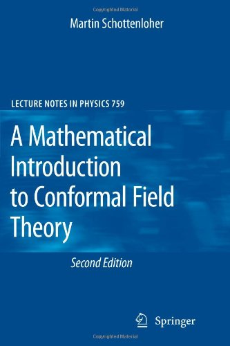 A Mathematical Introduction to Conformal Field Theory (Lecture Notes in Physics)