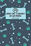 Libro Del Cuidado De Mi Perro: Diario De Salud Para Perros