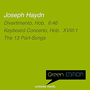 Green Edition - Haydn: Divertimento, Hob.  II:46 & The 13 Part-Songs