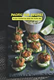 Pacific Rim Recipes: Recipes Remind You about The Pacific Rim: How to Make Foods in Pacific Rim