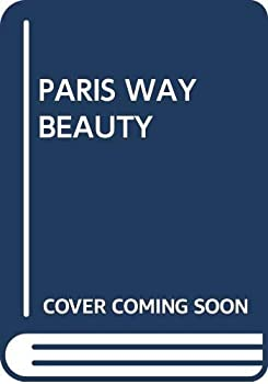 The Paris Way of Beauty 0671247239 Book Cover