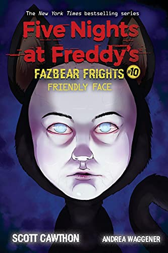Friendly Face: An AFK Book (Five Nights at Freddy's: Fazbear Frights #10) (10)