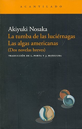 La tumba de las luciérnagas. Las algas americanas: (Dos novelas breves) (Narrativa...
