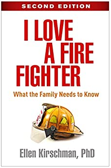 I Love a Fire Fighter, Second Edition: What the Family Needs to Know by [Ellen Kirschman]