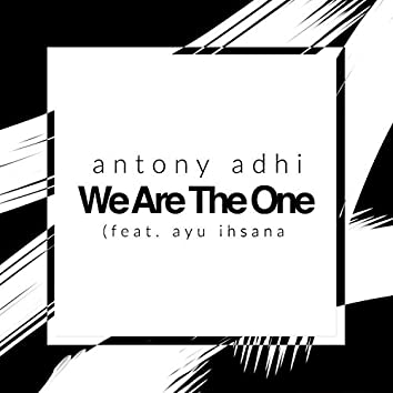 We are the One (feat. Ayu Ihsana)