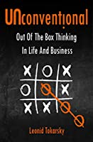 Unconventional: Out of the Box Thinking in Life and Business Front Cover