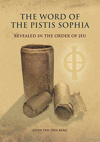 The word of the Pistis Sophia: Revealed in the order of Jeu (English Edition)