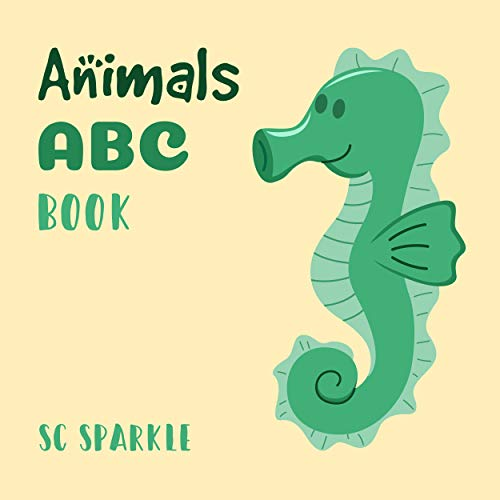 ABC Animals Book: For Kids Toddlers And Preschool. An Animals ABC Book For Age 2-5 To Learn The English Animals Names From A to Z (Seahorse Cover Design) (English Edition)