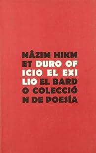 Duro oficio del exilio par Nazim Hikmet