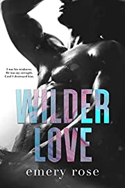 Wilder Love (Love and Chaos Book 1)