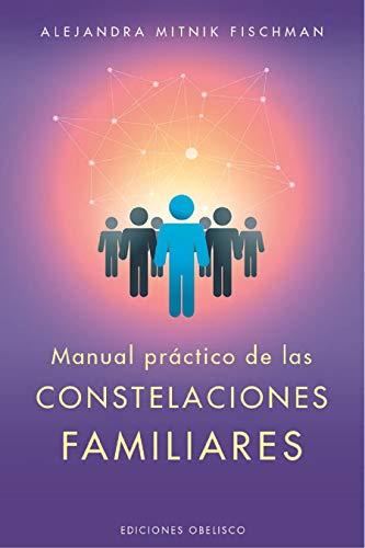 Manual práctico de las constelaciones familiares (PSICOLOGÍA)