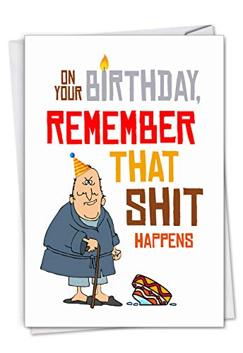 NobleWorks, Sh-t Happens - Funny Happy Birthday Greeting Card with Creative Cartoon Designs - Colorful Elderly Notecard with Envelope C7247BDG