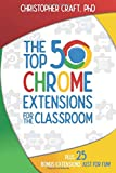 The Top 50 Chrome Extensions for the Classroom