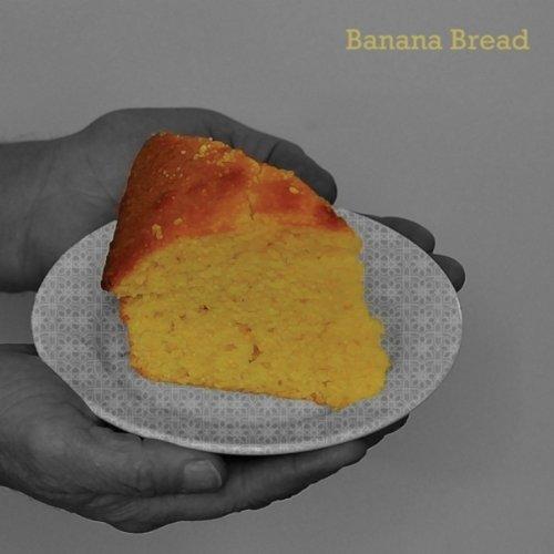 Banana Bread [Explicit]