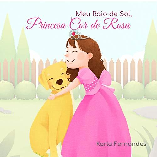 Princesa Cor de Rosa : Meu Raio de Sol