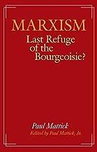 Marxism--Last Refuge of the Bourgeoisie?
