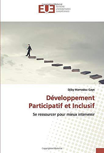 Développement Participatif et Inclusif: Se ressourcer pour mieux intervenir