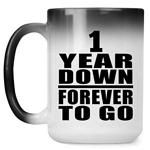 1st Anniversary 1 Year Down Forever to Go - 15oz Color Changing Mug Magic Tea-Cup Heat Sensitive - Idea for Wife Husband Wo-men Her Him Wedding Birthday Christmas Thanksgiving Anniversary
