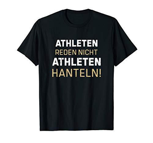 Lustiges Athleten Reden Nicht Athleten Hanteln T-Shirt