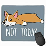 Cute Large Mouse Pad with Animal Design Not Today Corgi Dog for Computer Office Gaming,11.8x9.8x0.09 Inch