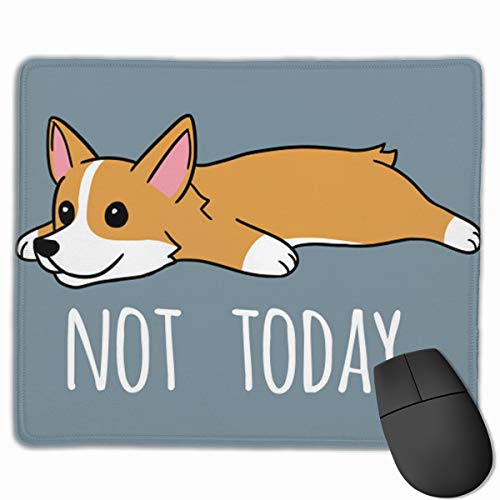 Cute Large Mouse Pad with Animal Design Not Today Corgi Dog for Computer Office Gaming ,11.8x9.8x0.09 Inch