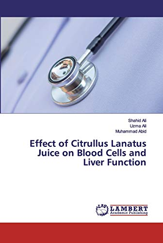Effect of Citrullus Lanatus Juice on Blood Cells and Liver Function