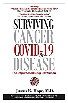 Surviving Cancer, COVID-19, and Disease: The Repurposed Drug Revolution (English Edition) par [Hope, Justus R,]
