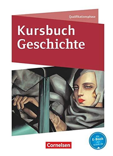 Kursbuch Geschichte - Nordrhein-Westfalen und Schleswig-Holstein - Qualifikationsphase: Schülerbuch
