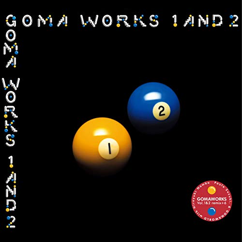 キース・エマーソンに捧ぐ GOMA WORKS Vol.1 & 2 remix + 6
