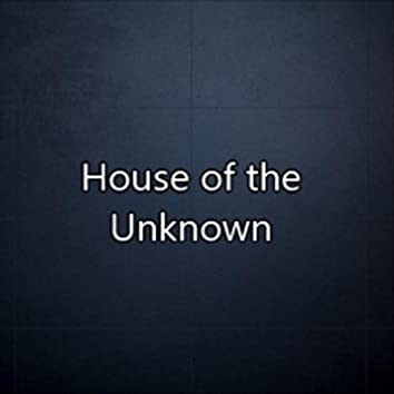 House of the Unknown