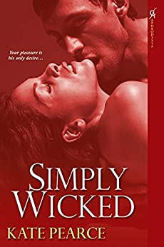 Simply Wicked (The House of Pleasure Book 4) by [Kate Pearce]