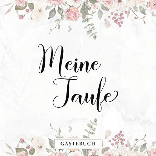 Meine Taufe Gästebuch: Eintragalbum zur Tauffeier・80 Seiten hübsch dekoriert・Ideal für...